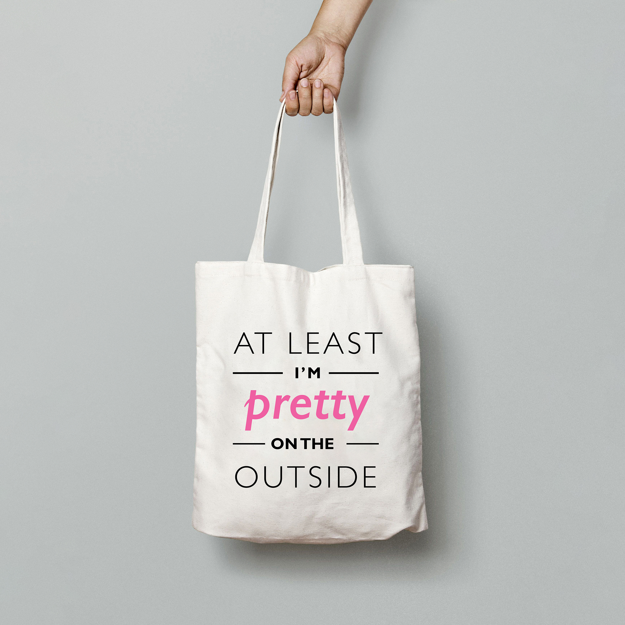 bb20ac9e9ba3 At least i m pretty on the outside - Tote bag